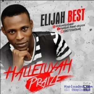 Elijah Best - halleluyah Praise